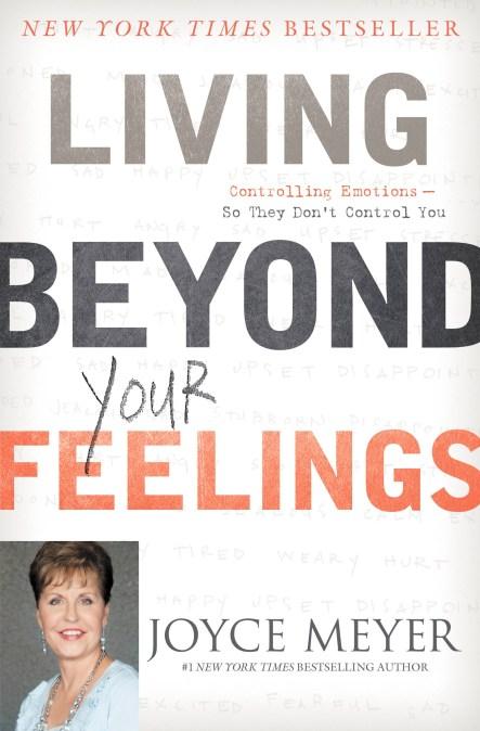 Living Beyond Your Feelings By Joyce Meyer Faithwords