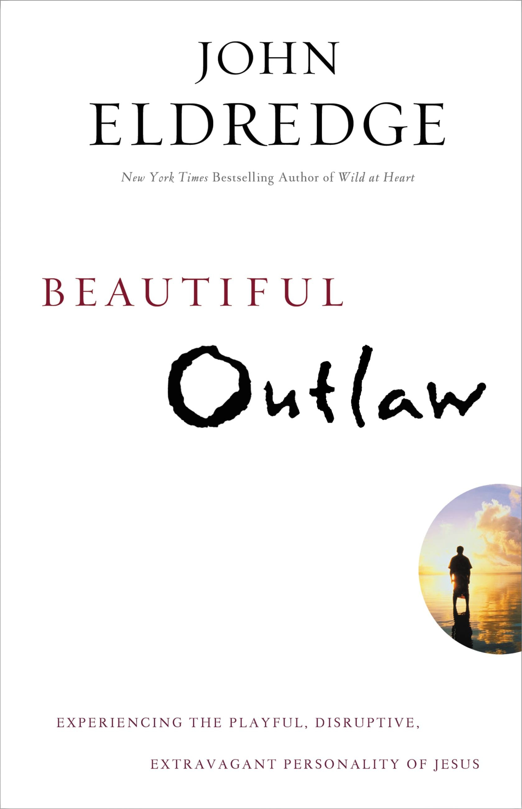 Beautiful Outlaw John Eldredge Pdf