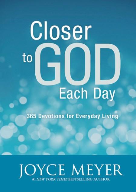Closer To God Each Day By Joyce Meyer Faithwords